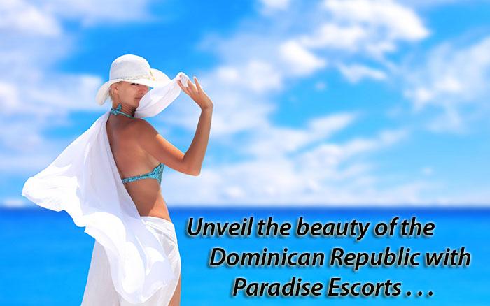 Paradise Escorts - The Finest Dominican Republic Erotic Holidays.